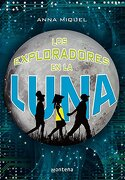 Los exploradores en la Luna (NARRATIVA JUVENIL) - Anna Miquel - Montena
