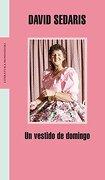 Un vestido de domingo (Literatura Random House) - David Sedaris - Mondadori