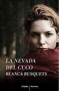 La nevada del cuco (NARRATIVA GRIJALBO) - BLANCA BUSQUETS - Grijalbo