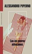 Con las peores intenciones (Literatura Random House) - Alessandro Piperno - Mondadori