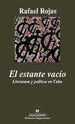 El Estante Vacío: Literatura y Política en Cuba (Argumentos) - Rafael Rojas - Anagrama