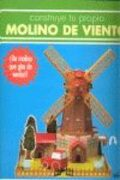 Construye Tu Propio Molino De Viento - Grafalco - Editorial Grafalco, S. A