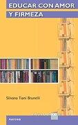 Educar con Amor y Firmeza - Silvana Tiani Brunelli - Narcea