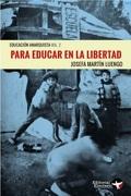 Para Educar En La Libertad. Educación Anarquista Vol.2 - Josefa Martin Luengo - Editorial Eleuterio