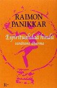 Espiritualidad Hindú: Sanatana Dharma - Raimon Panikkar - Kairos