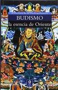 Budismo La Esencia De Oriente