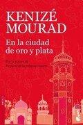 EN LA CIUDAD DE ORO Y PLATA Booket - Kenize Mourad - PLANETA