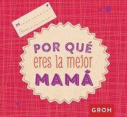 Por que Eres la Mejor Mama - Groh - Alma