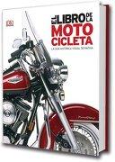El Libro de la Motocicleta. La Guía Histórica Visual Definitiva - Varios Autores - Lu Libreria Universitaria