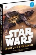 Star Wars Mundos y Escenarios (Dk) (Td) - George Lucas - Dorling Kindersley