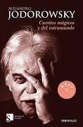 Cuentos Magicos Y Del Intramundo - Alejandro Jodorowsky - Debolsillo