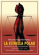 La Estrella Polar . Memorias de un Juez de Instrucción. 1934-1939 - Eduardo Capó Bonnafous - Editorial Renacimiento