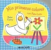 Mis Primeros Colores con Pato Listo - Planeta Junior - Planeta