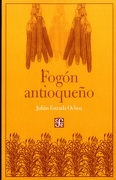 Fogón antioqueño - Julián Estrada Ochoa - Fondo de Cultura Económica