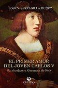 El primer amor del joven Carlos V