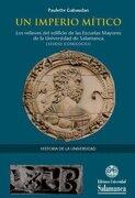 Un Imperio Mítico - Paulette Gabaudan - Universidad De Salamanca. Ediciones Universidad De Salamanca