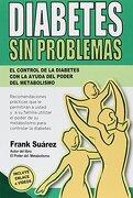 Diabetes sin Problemas - Frank Suarez - Metabolic Press