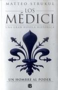 Los Médici: Una Gran Novela Histórica. Un Hombre al Poder - Matteo Strukul - Ediciones B