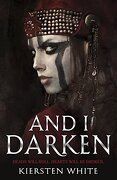 And I Darken (The Conqueror's Trilogy)