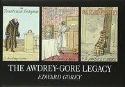 the awdrey-gore legacy - edward gorey - pomegranate