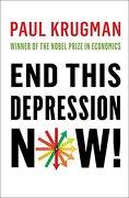 end this depression now! - paul krugman - w. w. norton & company