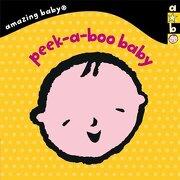 Peek-A-Boo Baby: Amazing Baby