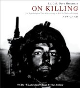 on killing,the psychological cost of learning to kill in war and society - dave grossman - hachette audio