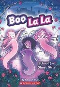 School for Ghost Girls (Boo la la) (libro en inglés) - Rebecca Gomez - Scholastic