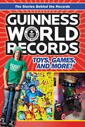 Guinness World Records: Toys, Games, and More! (Guinness World Records: the Stories Behind the Records)