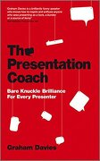 the presentation coach,bare knuckle brilliance for every presenter - graham g. davies - john wiley & sons inc