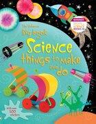 Big Book of Science Things to Make and Do. Rebecca Gilpin and Leonie Pratt - Gilpin, Rebecca - Usborne Books