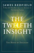 the twelfth insight - james redfield - grand central pub