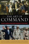 The Art of Command: Military Leadership from George Washington to Colin Powell (American Warriors Series)