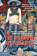In the Shadow of Violence Paperback (libro en Inglés) - North, Douglass C. (Edt)/ Wallis, John Joseph (Edt)/ Webb, Steven B.. (Edt)/ Weingast, Barry R. (Edt) - Cambridge University Press