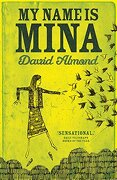 My Name Is Mina - Almond, David - Hodder Children's Books
