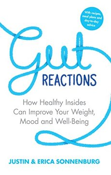 portada Gut Reactions: How Healthy Insides Can Improve Your Weight, Mood and Well-Being