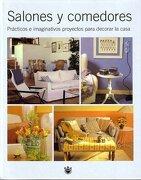 Salones y Comedores: Practicos e Imaginativos, Proyectos Para dec Orar la Casa - Rba; Rba Libros; Ana Gallo - Rba Libros