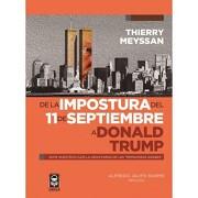 De la Impostura del 11 de Septiembre a Donald Trump. Ante Nuestros Ojos la Gran Farsa de las Primaveras Arabes - Thierry Meyssan - Orfila