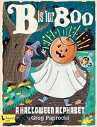 B is for Boo: A Halloween Alphabet (Babylit) (libro en inglés) - Greg Paprocki - Gibbs Smith