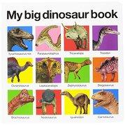 my big dinosaur book - priddy bicknell books (cor) - priddy bicknell books