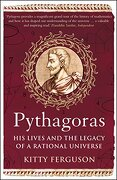 Pythagoras: His Lives and the Legacy of a Rational Universe - Ferguson, Kitty - Icon Books