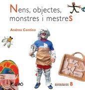 Nens, Objectes, Monstres I Mestres (MICRO-MACRO REFERENCIES) - Andrea Contino - EDITORIAL GRAO