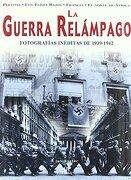 guerra relampago,la.fotog.ineditas 1939-1942 - ian baxter -