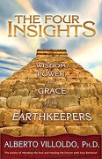The Four Insights: Wisdom, Power and Grace of the Earthkeepers (libro en Inglés) - Alberto Villoldo - Hay House Inc