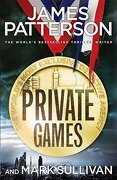 Private Games - Patterson, James - Arrow