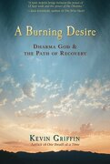 a burning desire,dharma god & the path of recover - kevin griffin - hay house inc
