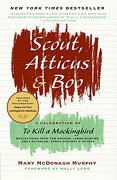 scout, atticus & boo,a celebration of to kill a mockingbird - mary mcdonagh murphy - harpercollins