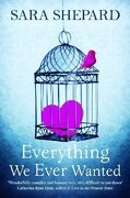 Everything We Ever Wanted - Shepard, Sara - Harper