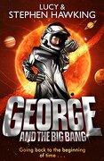George and the Big Bang. Lucy & Stephen Hawking - Hawking, Lucy - Corgi Children's