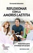 Reflexionar con la Amoris Laetitia: Materiales para el trabajo con grupos (Claves cristianas)